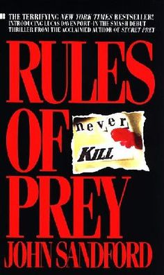 """Rules of Prey  (I have read all of the """"Prey"""" books as well as all of the """"Virgil Flowers"""" books.  I have also read the books published under the name """"John Camp.""""  This author has never disappointed me."""