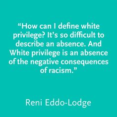 """How can I define white privilege? It's so difficult to describe an absence. And White privilege is an absence of the negative consequences of racism. Web Dubois, Democratic Socialist, Reproductive Rights, Anti Racism, Interesting Quotes, Adult Humor, 7th Birthday, Social Justice"