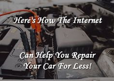 Here's How The Internet Can Help You Repair Your Car For Less! | ModernLifeBlogs
