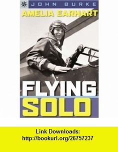 Sterling Point  Amelia Earhart Flying Solo (9781402741401) John Burke , ISBN-10: 1402741405  , ISBN-13: 978-1402741401 ,  , tutorials , pdf , ebook , torrent , downloads , rapidshare , filesonic , hotfile , megaupload , fileserve