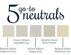 BM Edgecomb Gray, SW Agreeable Gray, SW Repose Gray, BM Revere Pewter, BM Manchester Tan. Neutral Paint Color. Popular Neutral Paint Color. 5 Go-To Neutral Paints. Via Hannah Lowma.