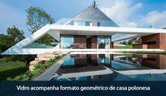 ABRAVIDRO - Vidro acompanha formato geométrico de casa polonesa