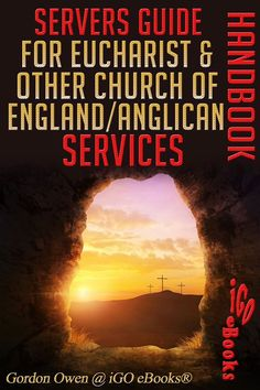 Servers Guide for Eucharist & Other Church of England/Anglican Services - Handbook by iGO eBooks®