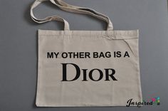 Tote Bag Cotton Shopping Bag My Other bag is Dior quote tote bag,shopping bag, Grocery Bag