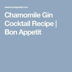 Chamomile Gin Cocktail Recipe | Bon Appetit
