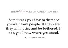 sometimes you have to distance yourself from people. if they care, they will notice and be bothered. if not, you know where you stand