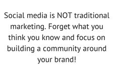 #‎SOCIALMEDIA TIP: Focus on building a community around your brand!