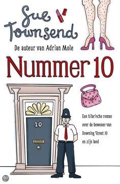 Sue Townsend - Nummer 10 | De Fontein 2004, 285 pagina's | De Britse premier gaat incognito met een politieagent op reis om met eigen ogen te zien waarom de 'mensen in het land' zich van hem afkeren. | http://www.bol.com/nl/p/nummer-10/1001004002097425/