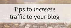 Tips To Increase Traffic To Your Blog
