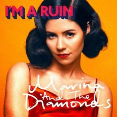 """Kiss from a Rose: Marina and the Diamonds """"I'm a Ruin"""""""