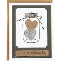 Hearts in a Jar Card - silver and gold to show 'em how much you care.