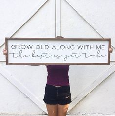 Grow Old Along With Me Wood Sign Above the Bed Custom Home