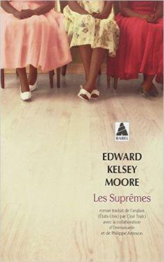 Amazon.fr - Les suprêmes - Edward Kelsey Moore, Emmanuelle Aronson, Philippe Aronson, Cloé Tralci - Livres