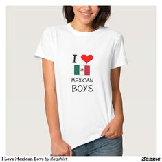 I Love Mexican Boys T Shirts
