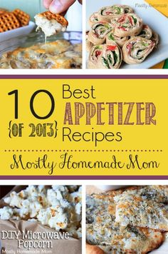 10 Best Appetizers of 2013 - my top ten list of snacks and appetizers of the year!