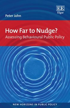 """Read """"How Far to Nudge? Assessing Behavioural Public Policy"""" by Peter John available from Rakuten Kobo. This book addresses the wave of innovation and reforms that has been called the nudge or behavioural public policy agend. Public Policy Issues, Standard Operating Procedure, Kids Library, Reading Lists, Assessment, The Book, Behavior, Insight, Audiobooks"""