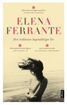 Dei vaksnes løgnaktige liv | Elena Ferrante | ARK Bokhandel Elena Ferrante, Ark