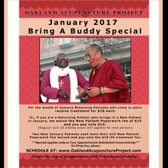 JANUARY 2017 Bring A Buddy Special Runs 1/1-1/31  For the month of January Returning Patients who come in pairs receive treatment for $10 each. Or, if you are a Returning Patient who brings in a New Patient in January, we waive the New Patient Paperwork fee of $15 (Regular $15-35 Sliding Scale Treatment Rate Still Applies)  Two New January Patients each have their $15 New Patient Paperwork fee waived and pay only the $15-35 treatment fee.