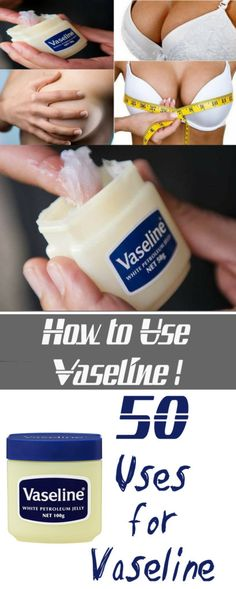 50 Uses for Vaseline #diy #health #beauty #fitness