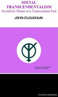 Social Transcendentalism - Social Means to a Transcendent End by John O'Loughlin, http://www.amazon.co.uk/dp/B004KABFNC/ref=cm_sw_r_pi_dp_MQ7stb0G9FC8H