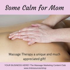 Some #Calm for #Mom  Join the Massage Marketing Content Club for only $1.95 in May! Marketing your Massage Business just got easier with done-for-you:  Quote Images, Articles, Ad Copy, Recipes, Tips, and More for social media, newsletters and advertising. #massage #spa #marketing #done