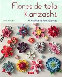 Flores de tela #kanzashi : 65 modelos de diseño japonés / Sylvie Blondeau