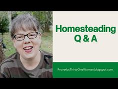 Homesteading Q & A (Canning and Chickens! A Video) - Proverbs 31 Woman