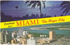 Greeting from MIAMI: The Magic City