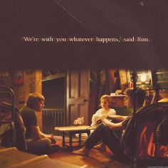 We're with you whatever happens. - Ron