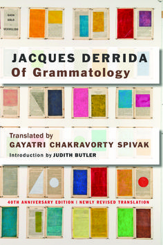 Forty years ago, Jacques Derrida's Of Grammatology rocked the world. We discuss the new anniversary edition from Johns Hopkins University Press.