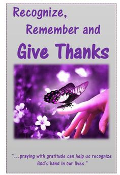 Didi @ Relief Society: Recognize, Remember and Give Thanks - First Presidency Message August 2013, handout