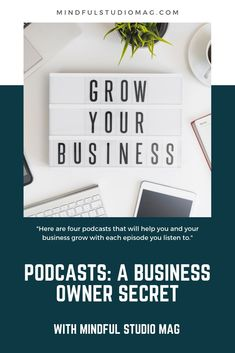 """Four podcasts that will help you and your business grow with each episode you listen to. Continuing Education, Growing Your Business, Mindfulness, Studio, Professional Development, Studios, Consciousness, Studying, Awareness Ribbons"