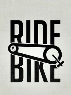 Ride a bike. (wish i could credit this)