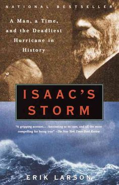 National Bestseller September 8, 1900, began innocently in the seaside town of Galveston, Texas. Even Isaac Cline, resident meteorologist for the U.S. Weather Bureau failed to grasp the true meaning o
