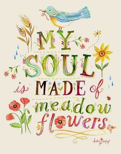 I just want to own EVERYTHING Katie Daisy makes! Soul Made of Meadow Flowers Print veritcal by thewheatfield Meadow Flowers, Wild Flowers, Paper Flowers, Resin Flowers, Beautiful Flowers, Pretty Words, Beautiful Words, Inspirierender Text, Daisy Art