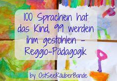100 Sprachen hat das Kind, 99 werden ihm gestohlen - ein Exkurs in die Reggio-Pädagogik - Ostseeraeuberbande Familienblog