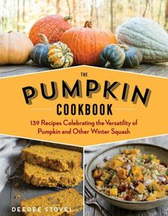 The Paperback of the The Pumpkin Cookbook, Edition: 139 Recipes Celebrating the Versatility of Pumpkin and Other Winter Squash by DeeDee Stovel at Chicken Pumpkin, Pumpkin Soup, Pumpkin Dessert, Canned Pumpkin, Pumpkin Puree, Pumpkin Drinks, Pumpkin Cookies, Pumpkin Cheesecake, Pumpkin Cornbread Recipe