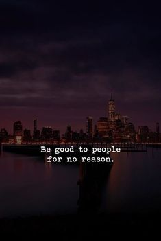 Be good to people for no reason. via (https://ift.tt/2s4KF65)