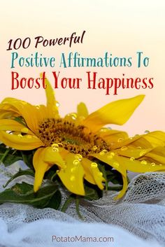 100 Powerful Positive Affirmations To Boost Your Happiness