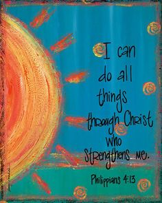 Oh how I love this verse!  Phil. 4:13