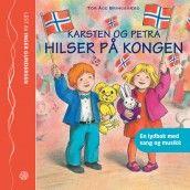 Karsten og Petra hilser på kongen av Tor Åge Bringsværd (Nedlastbar lydbok)