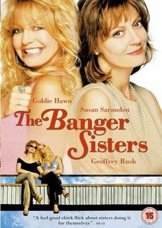 The Banger Sisters ~ Love this movie !!