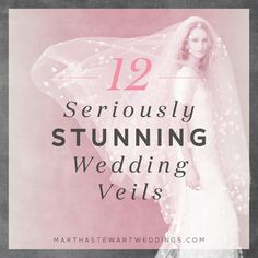 12 Seriously Stunning Wedding Veils | Martha Stewart Weddings