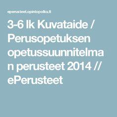 1-2 lk Kuvataide / Perusopetuksen opetussuunnitelman perusteet 2014 // ePerusteet