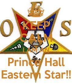 KEEP CALM I AM AN Prince Hall Eastern Star!!