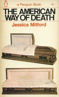 I love this book - wish mine had this cover. /// The American Way of Death by Jessica Mitford