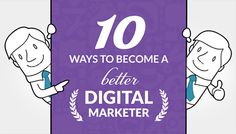 10 Ways to Become a Better Digital Marketer