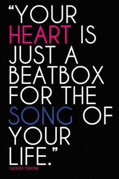 .March to the beat of your own drum. Listen to your own heartbeat. See You at the Top