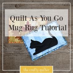 Today I'm sharing a quilt as you go mug rug tutorial that includes optional applique. This is a quick technique to make mug rugs and they're great gifts too Cat Quilt Patterns, Mug Rug Patterns, Canvas Patterns, Sewing Patterns, Rug Binding, Mug Rug Tutorial, Easy Quilts, Star Quilts, Mini Quilts