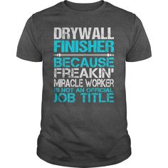 Awesome Tee For Drywall Finisher T-Shirts, Hoodies. CHECK PRICE ==► https://www.sunfrog.com/LifeStyle/Awesome-Tee-For-Drywall-Finisher-115434638-Dark-Grey-Guys.html?id=41382